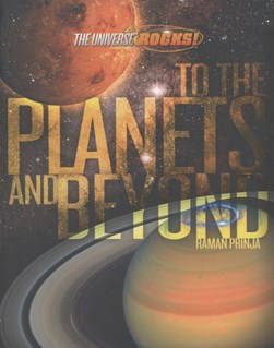 To the planets and beyond by Raman Prinja