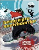 Being a pro snowboarder