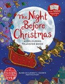 The Night Before Christmas: A Colouring Transfer Book