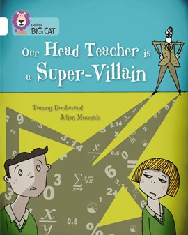 Our head teacher is a super-villain by Tommy Donbavand