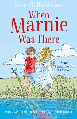 When Marnie was there by Joan G Robinson