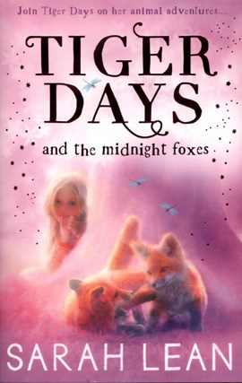 Tiger Days and the midnight foxes by Sarah Lean