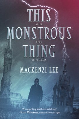This monstrous thing by Mackenzi Lee