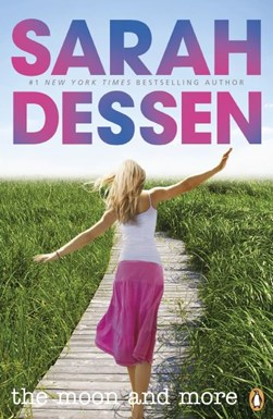 The moon & more by Sarah Dessen