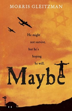 Maybe by Morris Gleitzman