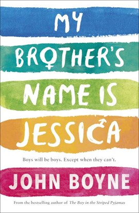 Book cover of My Brother's Name is Jessica by John Boyne