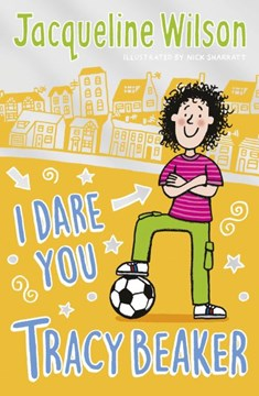 I dare you Tracy Beaker by Jacqueline Wilson