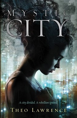 Mystic city by Theo Lawrence