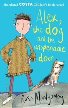 Alex, the dog and the unopenable door by Ross Montgomery