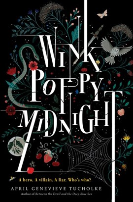 Wink, Poppy, Midnight by April Genevieve Tucholke