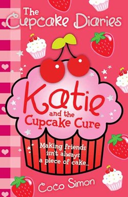 Cupcake Diaries Katie & The Cupcake Cure by Coco Simon