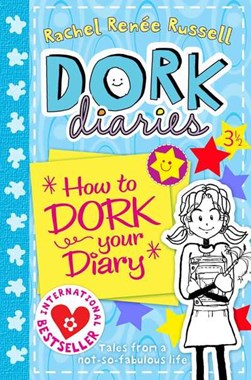 How to dork your diaries by Rachel Renée Russell