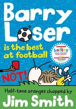 Barry Loser is the best at football NOT! by James Smith