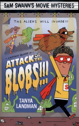 Attack of the blobs!!! by Tanya Landman