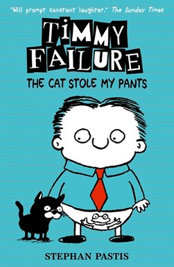 Timmy Failure The Cat Stole My Pants P/B by Stephan Pastis