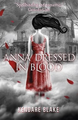 Anna Dressed In Blood  P/B by Kendare Blake