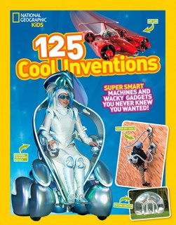 125 cool inventions by National Geographic Kids