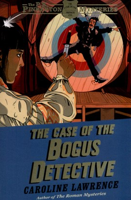 The case of the bogus detective by Caroline Lawrence