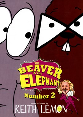The beaver & the elephant. Number 2 by Keith Lemon