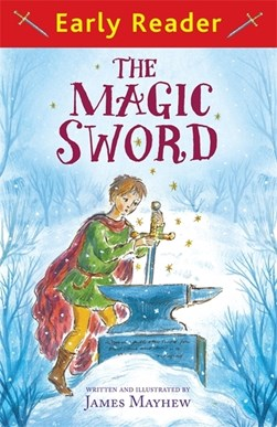 The magic sword by James Mayhew