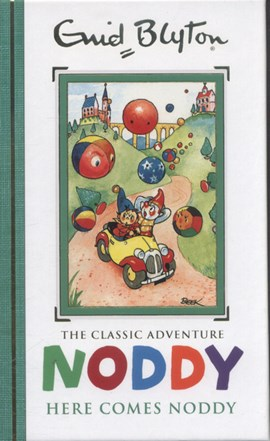 Here comes Noddy by Enid Blyton