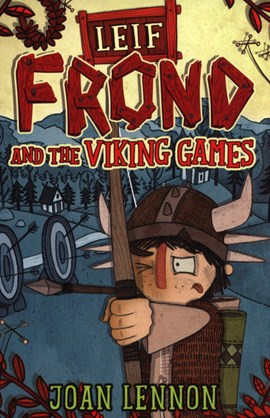 Leif Frond and the Viking Games by Joan Lennon