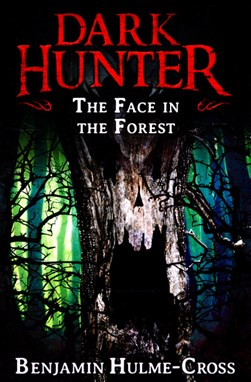 The face in the forest by Benjamin Hulme-Cross