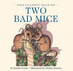 The classic tale of two bad mice by Beatrix Potter