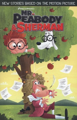 Mr Peabody & Sherman by Sholly Fisch