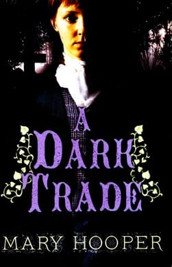 A dark trade by Mary Hooper