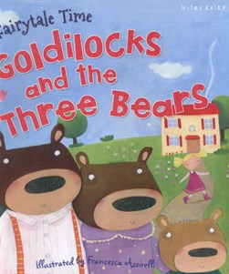 Goldilocks and the three bears by Francesca Assirelli