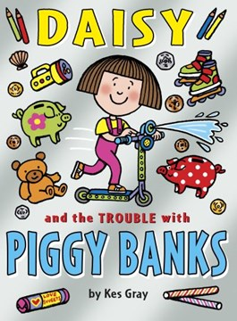 Daisy & the Trouble with Piggy Banks P/B by Kes Gray