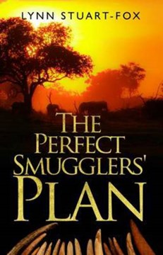 The perfect smugglers' plan by Lynn Stuart-Fox