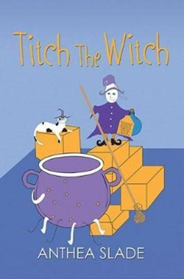 Titch the Witch by Anthea Slade