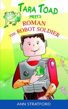 Tara Toad meets Roman the robot soldier by Ann Stratford