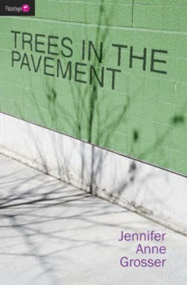 Trees in the Pavement by Jennifer Grosser