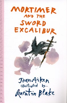 Mortimer and the sword Excalibur by Joan Aiken