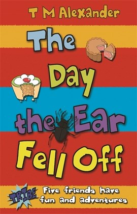 The Day the Ear Fell Off by T.M. Alexander