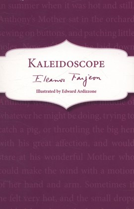 Kaleidoscope by Eleanor Farjeon