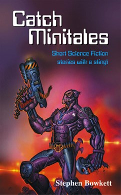 Catch minitales by Stephen Bowkett