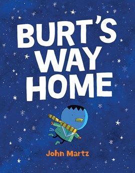Burt's Way Home by John Martz
