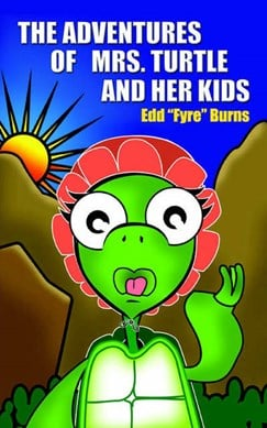 The Adventures of Mrs. Turtle and Her Kids by Edd Burns