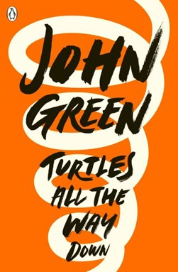 Turtles All the Way Down P/B by John Green