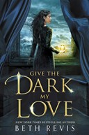Give the dark my love