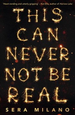 This can never not be real by Sera Milano