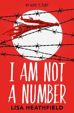 I am not a number by Lisa Heathfield