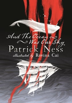 And The Ocean Was Our Sky H/B by Patrick Ness