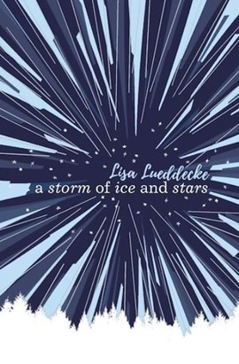 A Storm Of Ice And Stars P/B by Lisa Lueddecke