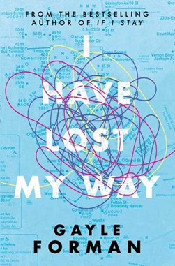 I Have Lost My Way P/B by Gayle Forman