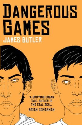 Dangerous games by James Butler